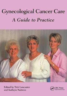 Gynaecological Cancer Care: A Guide to Practice (Paperback)