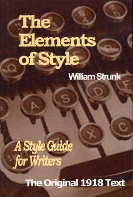 The Elements of Style: A Style Guide for Writers (Paperback)