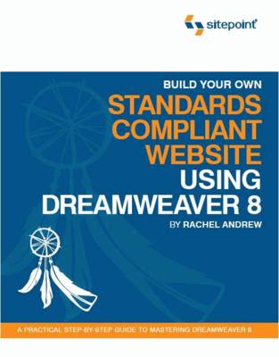 Build Your Own Standards Compliant Website Using Dreamweaver 8 - Build Your Own S. Build Your Own (Paperback)