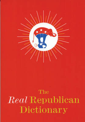 The Real Republican Dictionary (Paperback)