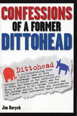 Confessions Of A Former Dittohead (Paperback)
