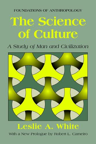 The Science of Culture: A Study of Man and Civilization - EWP Foundations of Anthropology (Paperback)