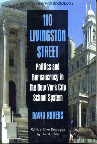 110 Livingston Street: Politics and Bureaucracy in the New York City School System - EWP Foundations of Sociology (Paperback)