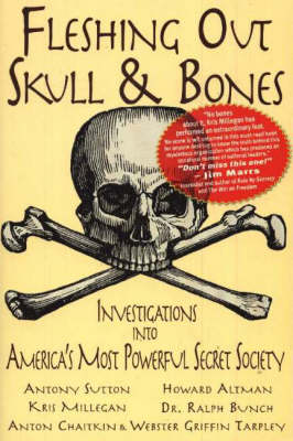 Fleshing Out Skull & Bones: Investigations into America's Most Powerful Secret Society (Paperback)