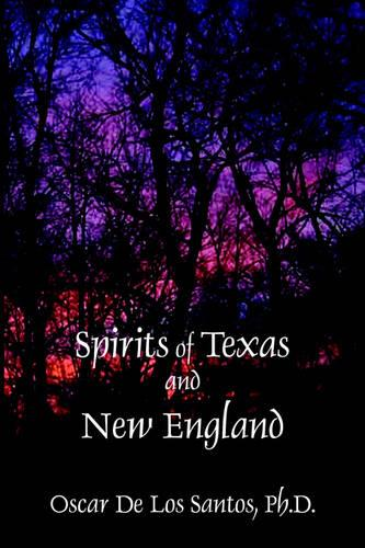 Spirits of Texas and New England (Paperback)