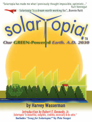 SOLARTOPIA! Our Green-Powered Earth, A.D. 2030 (Paperback)