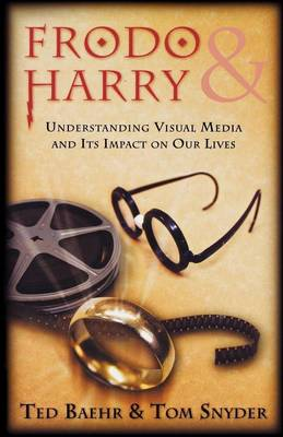 Frodo & Harry - Understanding Visual Media and Its Impact on Our Lives (Paperback)