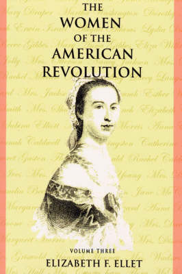 The Women of the American Revolution - Volume III (Paperback)