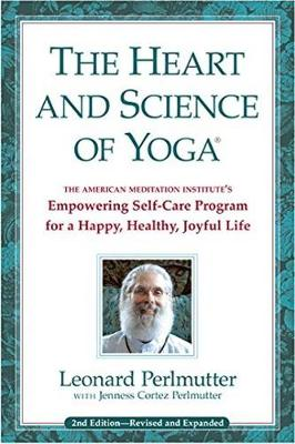 Heart & Science of Yoga: Empowering Self-Care Program for a Happy, Healthy, Joyful Life (Paperback)