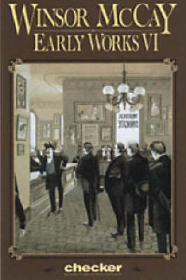 Winsor McCay: Early Works: v. 6 (Paperback)