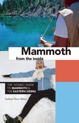 Mammoth from the Inside: The Honest Guide to Mammoth & the Eastern Sierra (Paperback)