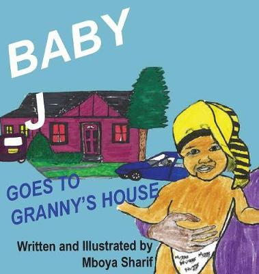 Baby J Goes to Granny's House - Baby J 1 (Hardback)