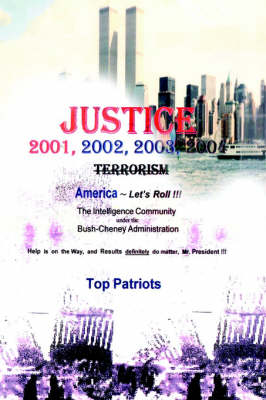Justice: The Intelligence Community Under the Bush-Cheney Administration. (Paperback)