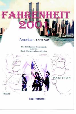 Fahrenheit 2001: The Intelligence Community Under the Bush Cheney Administration (Hardback)