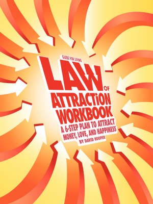 Law of Attraction Workbook: A 6-step Plan to Attract Money, Love, and Happiness (Paperback)