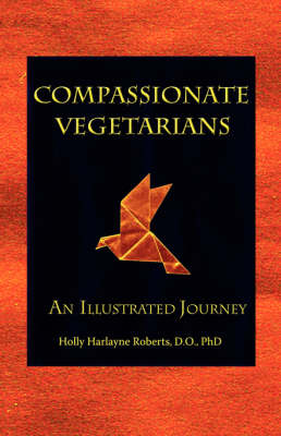 Compassionate Vegetarians, An Illustrated Journey (Paperback)