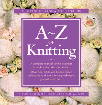 A-Z of Knitting - A-Z Embroidery Series (Spiral bound)