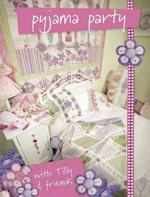 Pyjama Party: With Tilly and Friends (Paperback)