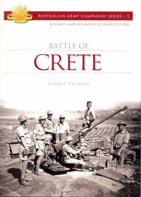 The Battle for Crete - Australian Army Campaigns Series 2 (Paperback)