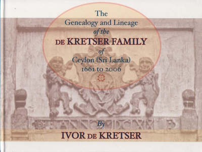 The Genealogy and Lineage of the De Krester Family of Ceylon: 1661--2006 (Paperback)
