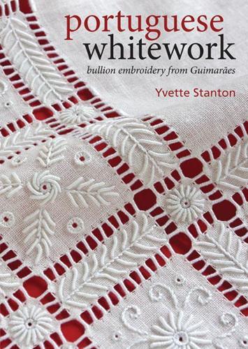 Portuguese Whitework: Bullion Embroidery from GuimaraEs (Paperback)