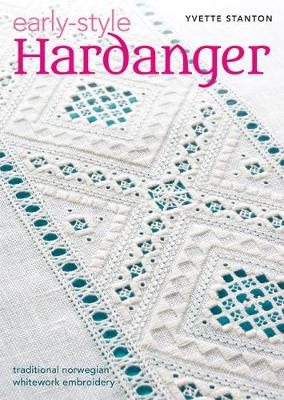 Early-Style Hardanger: Traditional Norwegian Whitework Embroidery (Paperback)