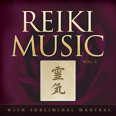 Reiki Music Volume 1: Volume 1 with Subliminal Mantras (CD-Audio)