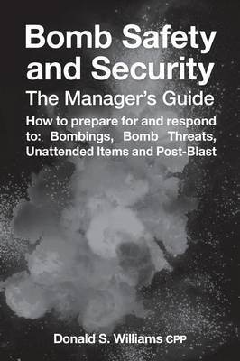 Bomb Safety and Security: The Manager's Guide (Hardback)