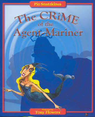 The Crime of the Agent-Mariner: A Bitter Beat - Bitter Beats S. No. 1 (Paperback)