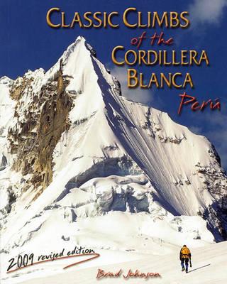 Classic Climbs of the Cordillera Blanca, Peru 2009 (Paperback)