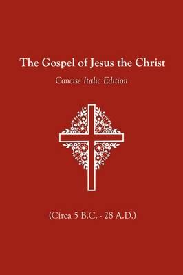 The Gospel of Jesus the Christ (Paperback)