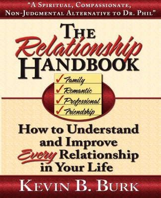 The Relationship Handbook: How to Understand and Improve Every Relationship in Your Life (Hardback)