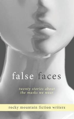 False Faces: Twenty Stories about the Masks We Wear (Paperback)