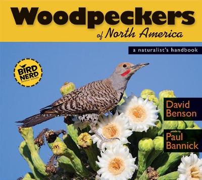 Woodpeckers of North America: A Naturalist's Handbook (Paperback)