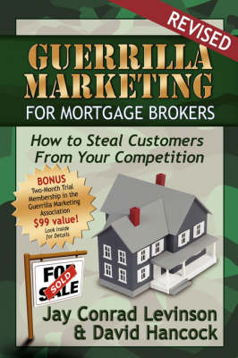 Guerrilla Marketing for Mortgage Brokers: How to Steal Customers from Your Competition - Guerilla Marketing (Paperback)