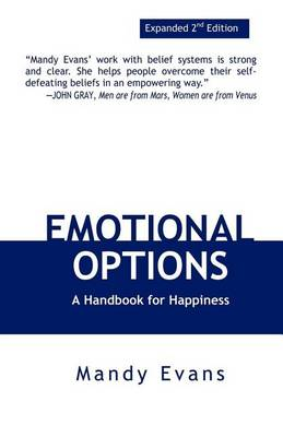 Emotional Options: A Handbook For Happiness (Paperback)