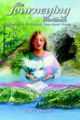 Journeying Workbook: Adventuring to Unleash Your Inner Power (Paperback)