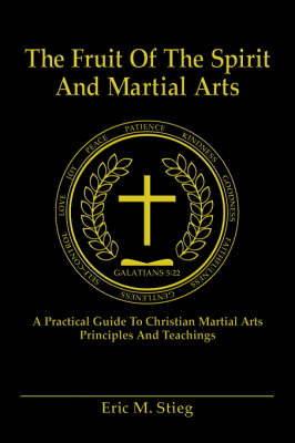 The Fruit of the Spirit and Martial Arts (Paperback)