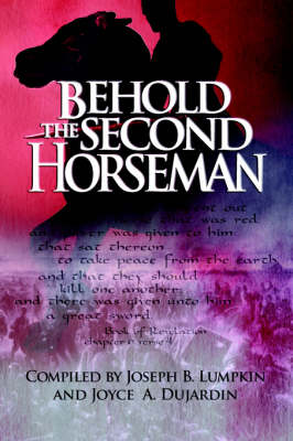 Behold the Second Horseman (Paperback)