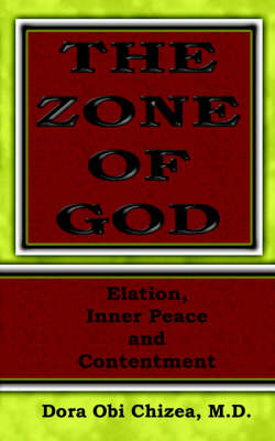 The Zone Of God (Elation, Inner Peace, Contentment) (Paperback)