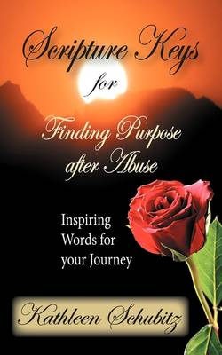 Scripture Keys for Finding Purpose After Abuse (Paperback)