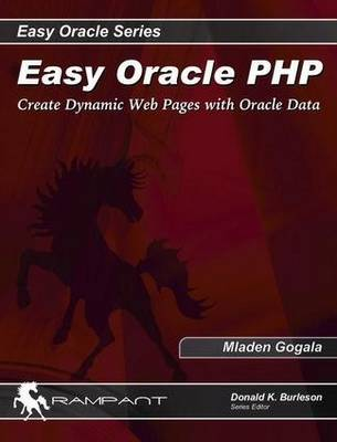 Easy Oracle PHP: Create Dynamic Web Pages with Oracle Data (Paperback)