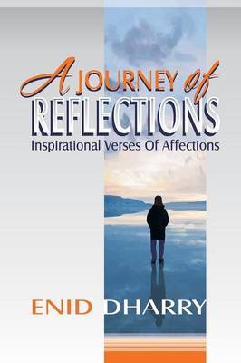A Journey of Reflections - Inspirational Verses of Affections (Paperback)