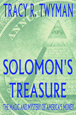Solomon's Treasure: the Magic and Mystery of America's Money (Paperback)