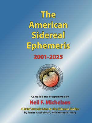 The American Sidereal Ephemeris 2001-2025 (Paperback)