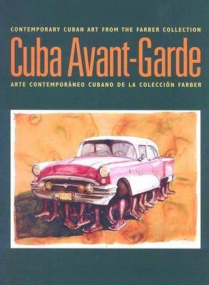 Cuba Avant-garde: Contemporary Cuban Art from the Farber Collection (Paperback)