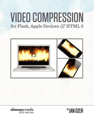 Video Compression for Flash, Apple Devices and Html5: Sorenson Media 2012 Edition (Paperback)