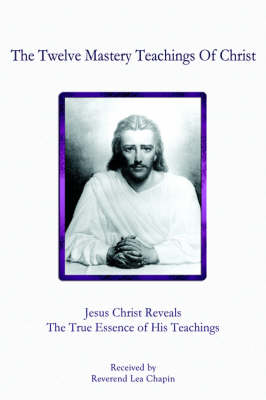 The Twelve Mastery Teachings of Christ (Paperback)
