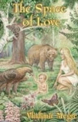 The Space of Love - Ringing Cedars Series Bk. 3 (Paperback)