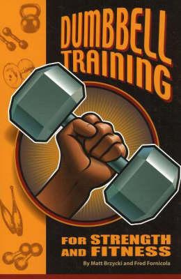 Dumbbell Training for Strength & Fitness (Paperback)